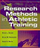 Research Methods in Athletic Training, Arnold, Brent and Gansneder, Bruce, 0803607784