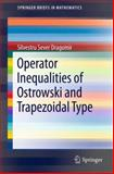 Operator Inequalities of Ostrowski and Trapezoidal Type, Dragomir, Silvestru Sever, 1461417783