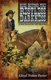 Ride Beyond the Restless Darkness, Lloyd Nolan Foster, 1478727780
