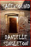 Safe and Sound, Danielle Singleton, 1481907786