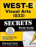 WEST-E Visual Arts (033) Secrets Study Guide : WEST-E Test Review for the Washington Educator Skills Tests-Endorsements, WEST-E Exam Secrets Test Prep Team, 1614037787