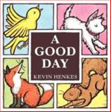 A Good Day Board Book, Kevin Henkes, 0061857785