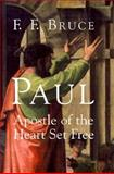 Paul : Apostle of the Heart Set Free, Bruce, F. F., 0802847781