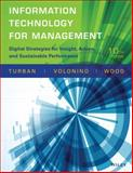 Information Technology for Management : Digital Strategies for Insight, Action, and Sustainable Performance, Turban, Efraim and Volonino, Linda, 1118897781