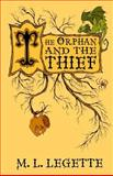 The Orphan and the Thief, M. LeGette, 1494867788