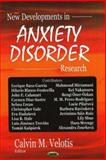 New Developments in Anxiety Disorder Research, Velotis, Calvin M., 1594547785