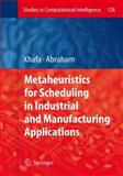 Metaheuristics for Scheduling in Industrial and Manufacturing Applications, , 3642097782
