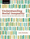 Understanding Social Inequality : Intersections of Class, Age, Gender, Ethnicity, and Race in Canada, McMullin, Julie, 0195427785