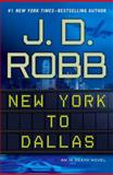 New York to Dallas, J. D. Robb, 0399157786