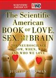 The Scientific American Book of Love, Sex and the Brain, Scientific American and Judith Horstman, 0470647787
