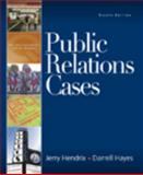 Public Relations Cases, Hendrix, Jerry A. and Hayes, Darrell C., 0495567787