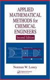 Applied Mathematical Methods for Chemical Engineers, Loney, Norman W., 0849397782