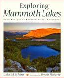 Exploring Mammoth Lakes, Mark A. Schlenz, 0944197787