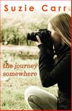 The Journey Somewhere, Suzie Carr, 0984937781