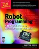 Robot Programming : A Practical Guide to Behavior-Based Robotics, Jones, Joe and Roth, Daniel, 0071427783