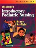 Broadribb's Introductory Pediatric Nursing, Hatfield, Nancy and Broadribb, Violet, 0781737788