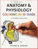 Anatomy and Physiology Coloring Workbook : A Complete Study Guide, Marieb, Elaine N., 080534778X