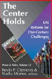 The Center Holds : Un Reform for 21st-Century Challenges, , 1412807786