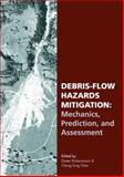 Debris-Flow Hazards Mitigation : Mechanics, Prediction, and Assessment, Chen, C. L., 907701778X