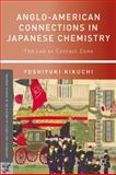 Anglo-American Connections in Japanese Chemistry : The Lab As Contact Zone, Kikuchi, Yoshiyuki, 0230117783