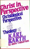 Christ in Perspective, John Thompson, 0802817785