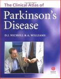The Clinical Atlas of Parkinson's Disease, Nicholl, David and Williams, Adrian, 1405107782