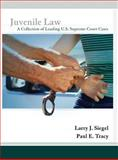 Juvenile Law : A Collection of Leading U. S. Supreme Court Cases, Siegel, Larry J. and Tracy, Paul E., 0131347780