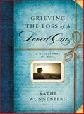 Grieving the Loss of a Loved One, Katherine Wunnenberg, 031022778X