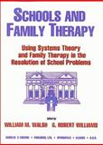 Schools and Family Therapy : Using Systems Theory and Family Therapy in the Resolution of School Problems, , 0398067783