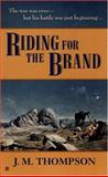 Riding for the Brand, Louis L'Amour and J. M. Thompson, 042516778X