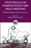 GPCR Molecular Pharmacology and Drug Targeting : Shifting Paradigms and New Directions, , 0470307781