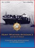 Heavy Weather Avoidance and Route Design, Ma-Li Chen and Lee S. Chesneau, 0939837781