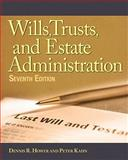 Wills, Trusts, and Estates Administration, Hower, Dennis R. and Kahn, Peter, 1111137781