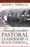 Transformative Pastoral Leadership in the Black Church, Tribble, Jeffery L., 1137287780
