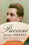 Puccini Without Excuses, William Berger, 1400077788