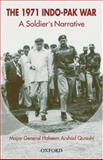 The 1971 Indo-Pak War : A Soldier's Narrative, Qureshi, Hakeem Arshad, 0195797787