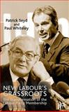 New Labour's Grassroots : The Transformation of the Labour Party Membership, Seyd, Patrick and Whiteley, Paul, 0333777786