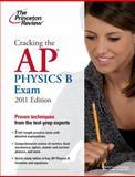 Cracking the AP Physics B Exam, 2011 Edition, Princeton Review Staff, 0375427783