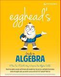 Egghead's Guide to Algebra, Peterson's, 0768937787