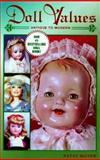 Doll Values, Antique to Modern, Patsy Moyer, 089145778X