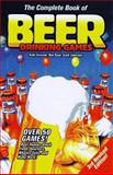 The Complete Book of Beer Drinking Games, Andy Griscom and Ben Rand, 0914457780