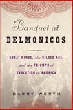 Banquet at Delmonico's, Barry Werth, 1400067782