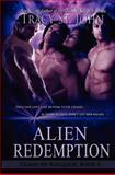 Alien Redemption, Tracy St. John, 1481017780