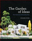 The Garden of Ideas : Four Centuries of Australian Style, Aitken, Richard, 0522857787