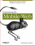 Programming the Mobile Web, Firtman, Maximiliano, 0596807783
