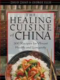 The Healing Cuisine of China, Zhuo Zhao and George Ellis, 089281778X