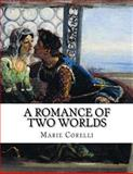 A Romance of Two Worlds, Marie Corelli, 1490917780