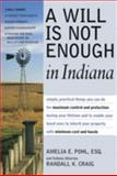 A Will Is Not Enough in Indiana, Amelia E. Pohl and Randall K. Craig, 1892407787