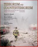 Terrorism and Counterterrorism : Understanding the New Security Environment, Readings and Interpretations, Howard, Russell and Sawyer, Reid, 0073527785