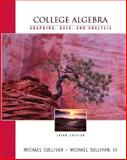 College Algebra : Graphing, Data and Analysis, Sullivan, Michael, 0131007785